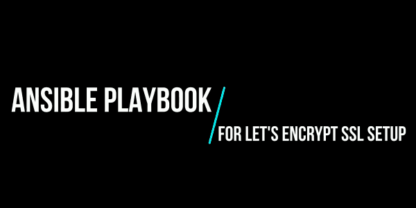 AUTOMATED LET'S ENCRYPT SSL INSTALLATION USING ANSIBLE PLAYBOOK